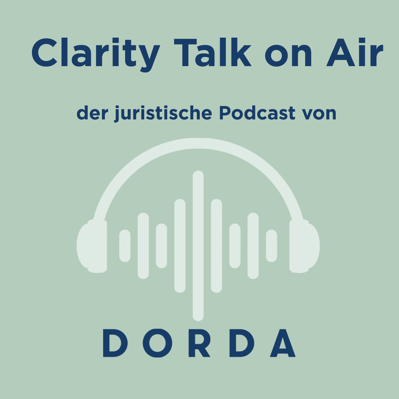 Clarity Talk on Air – der juristische Podcast von DORDA